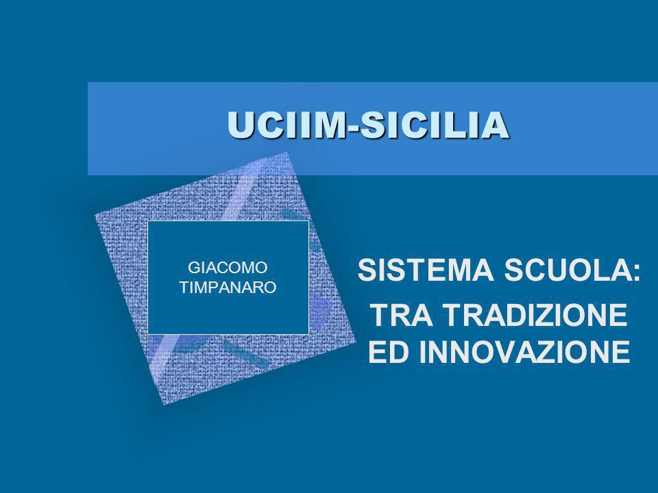 UCIIM-SICILIA SISTEMA SCUOLA: TRA TRADIZIONE ED INNOVAZIONE GIACOMO TIMPANARO