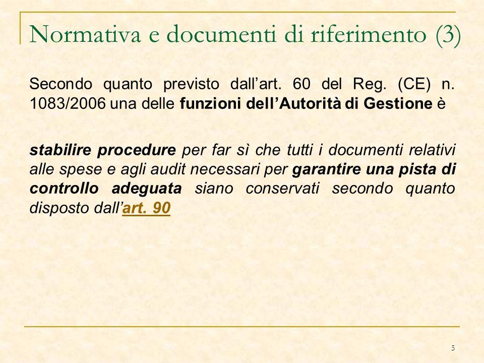 5 Normativa e documenti di riferimento (3) Secondo quanto previsto dallart.