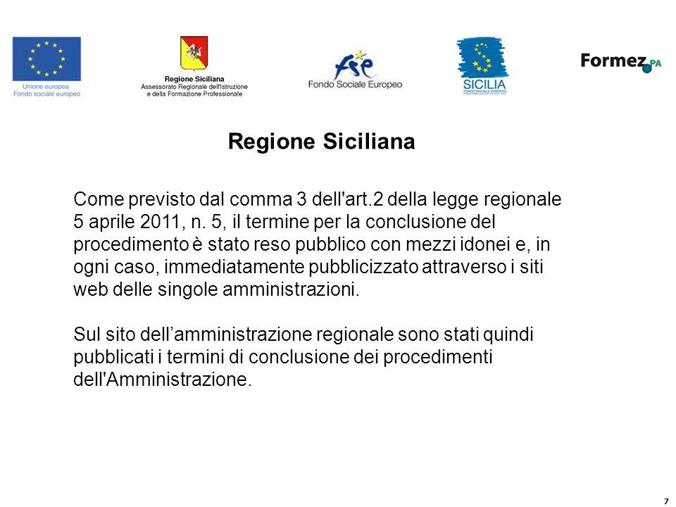 7 Regione Siciliana Come previsto dal comma 3 dell art.2 della legge regionale 5 aprile 2011, n.