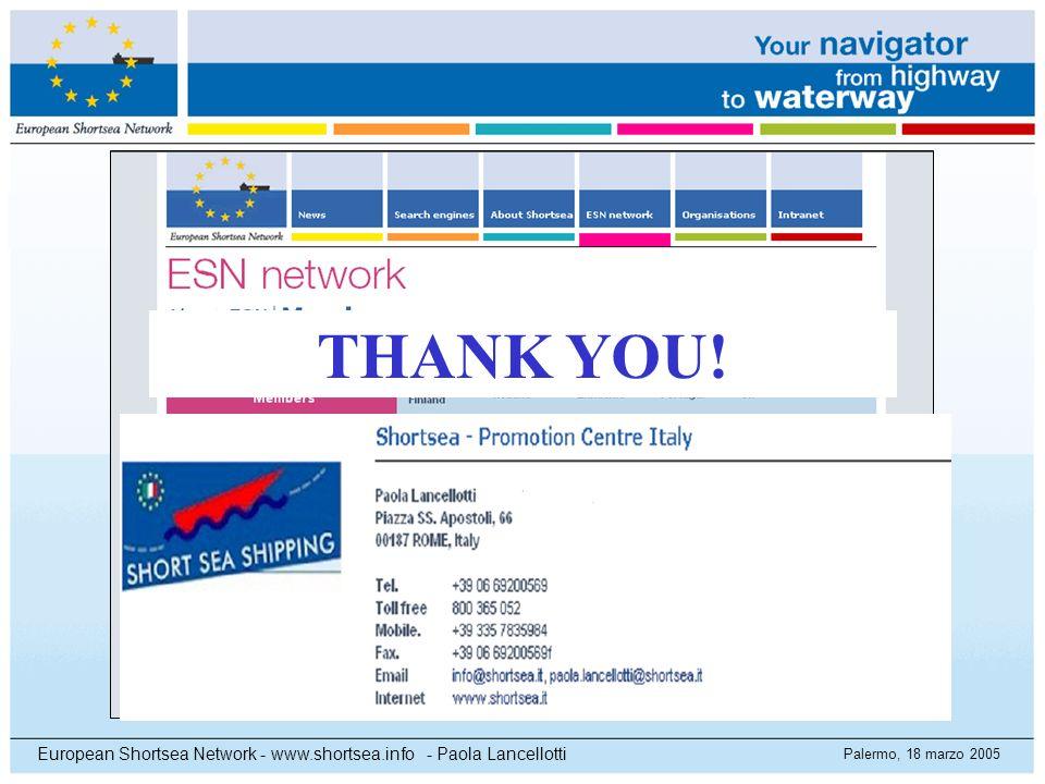 Palermo, 18 marzo 2005 European Shortsea Network - www.shortsea.info - Paola Lancellotti THANK YOU!