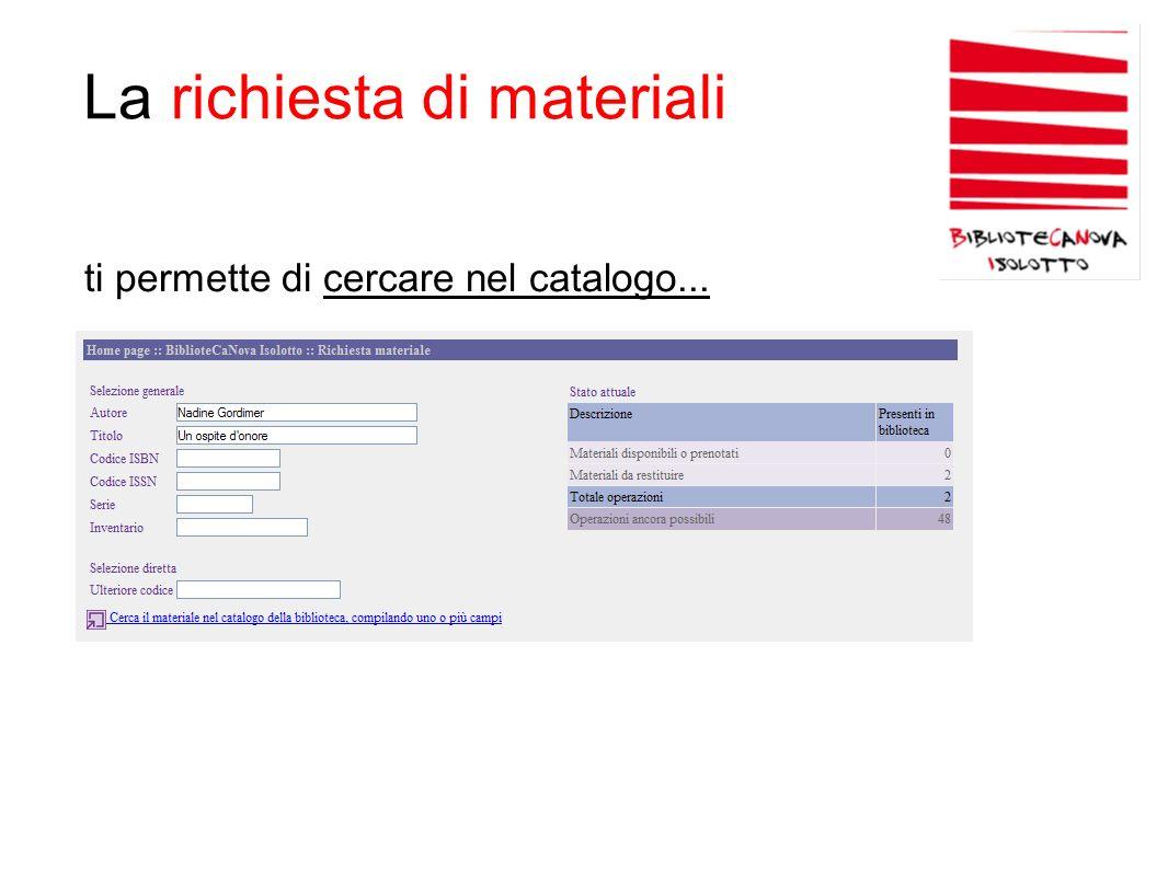 La richiesta di materiali ti permette di cercare nel catalogo...