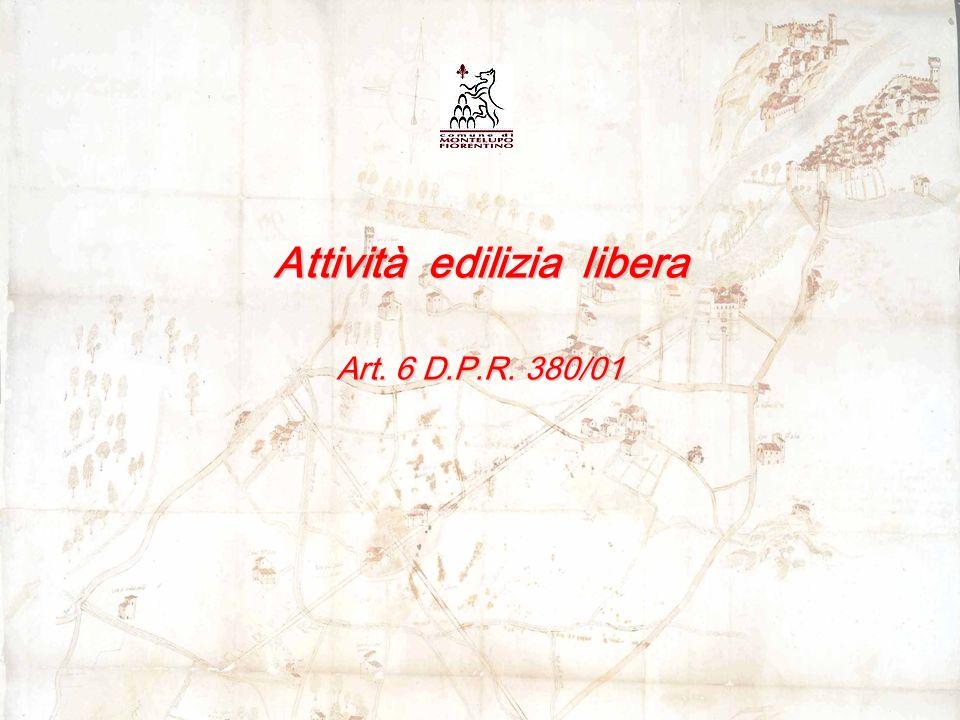 Attività edilizia libera Art. 6 D.P.R. 380/01