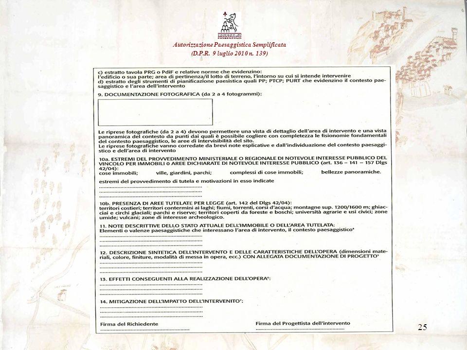 25 Autorizzazione Paesaggistica Semplificata (D.P.R. 9 luglio 2010 n. 139)