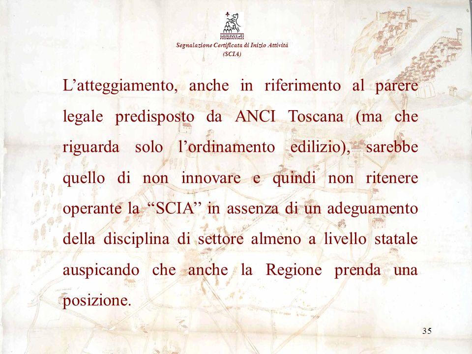 35 Segnalazione Certificata di Inizio Attività (SCIA) Latteggiamento, anche in riferimento al parere legale predisposto da ANCI Toscana (ma che riguar