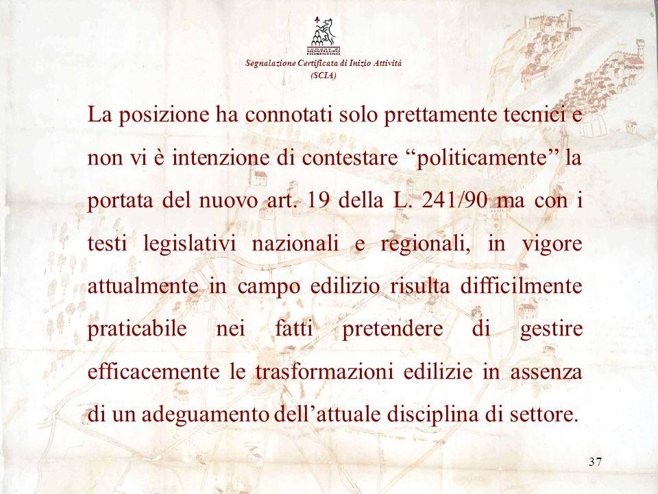 37 Segnalazione Certificata di Inizio Attività (SCIA) La posizione ha connotati solo prettamente tecnici e non vi è intenzione di contestare politicam