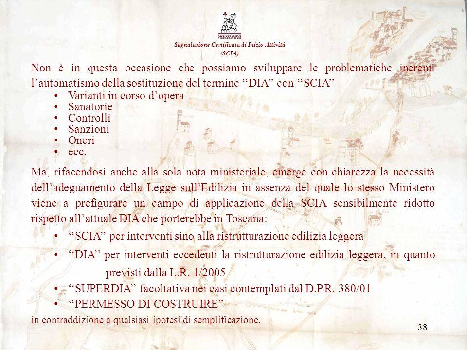 38 Segnalazione Certificata di Inizio Attività (SCIA) Non è in questa occasione che possiamo sviluppare le problematiche inerenti lautomatismo della s