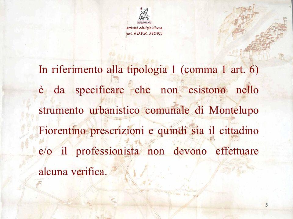 5 In riferimento alla tipologia 1 (comma 1 art. 6) è da specificare che non esistono nello strumento urbanistico comunale di Montelupo Fiorentino pres
