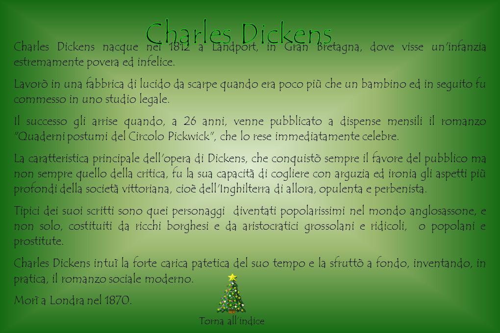 Charles Dickens nacque nel 1812 a Landport, in Gran Bretagna, dove visse un infanzia estremamente povera ed infelice.