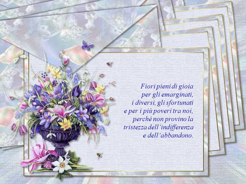 Dedichiamo un fiore a chi è malato e a chi in questo periodo si sente un po più solo, perché gli porti la carezza del nostro pensiero.