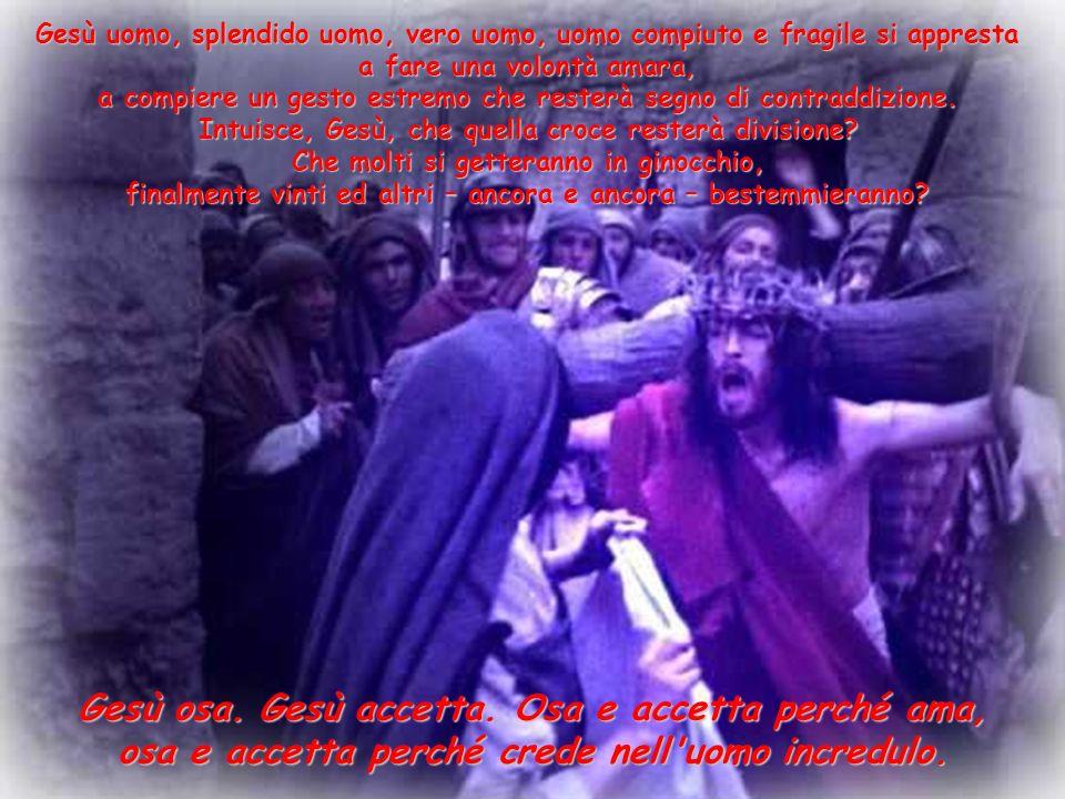 Non sono bastate le parole e i miracoli, non le parabole sul vero volto di Dio, non l inaudita notizia di un Dio reso accessibile.