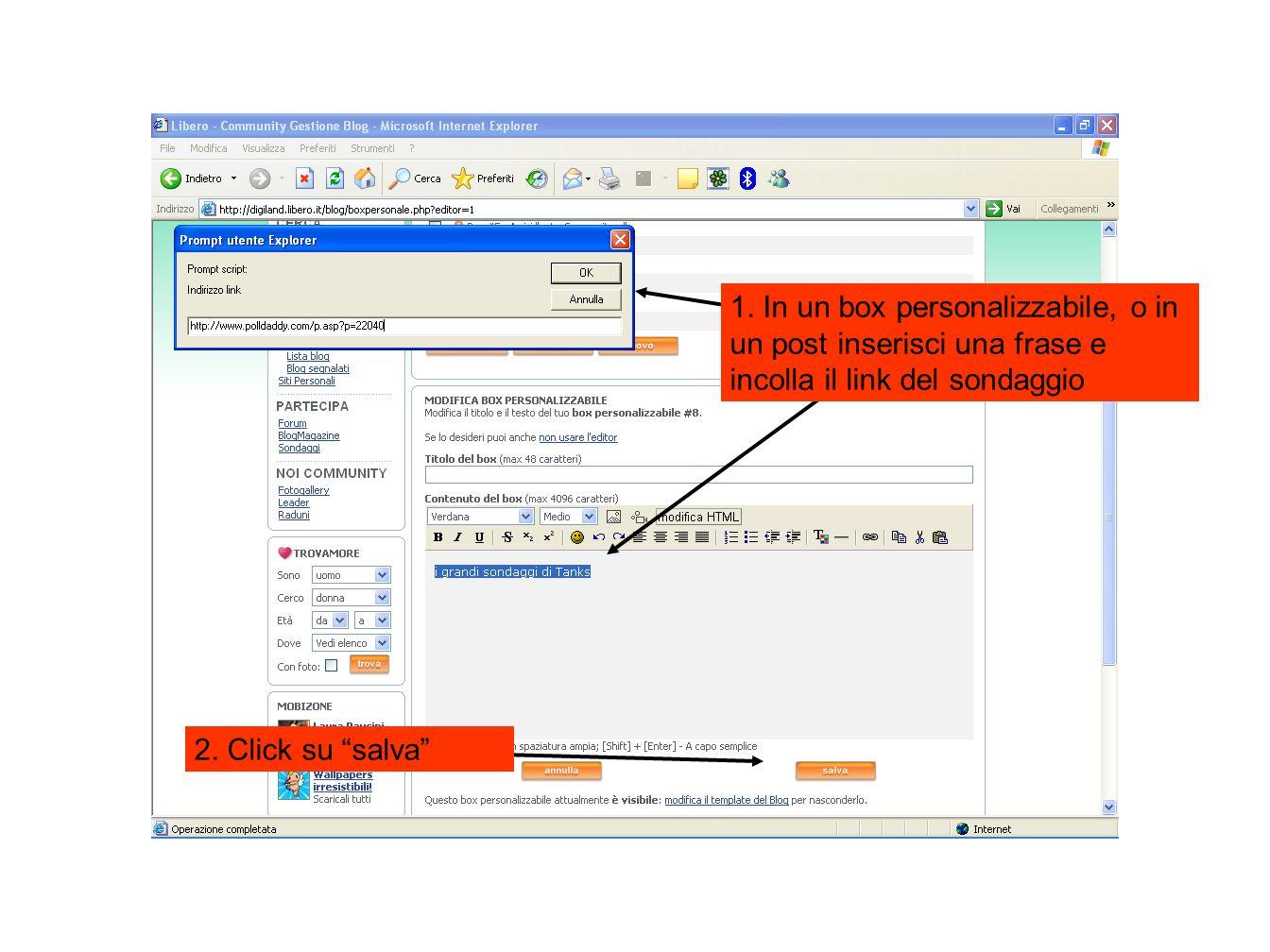 2. Click su salva 1. In un box personalizzabile, o in un post inserisci una frase e incolla il link del sondaggio