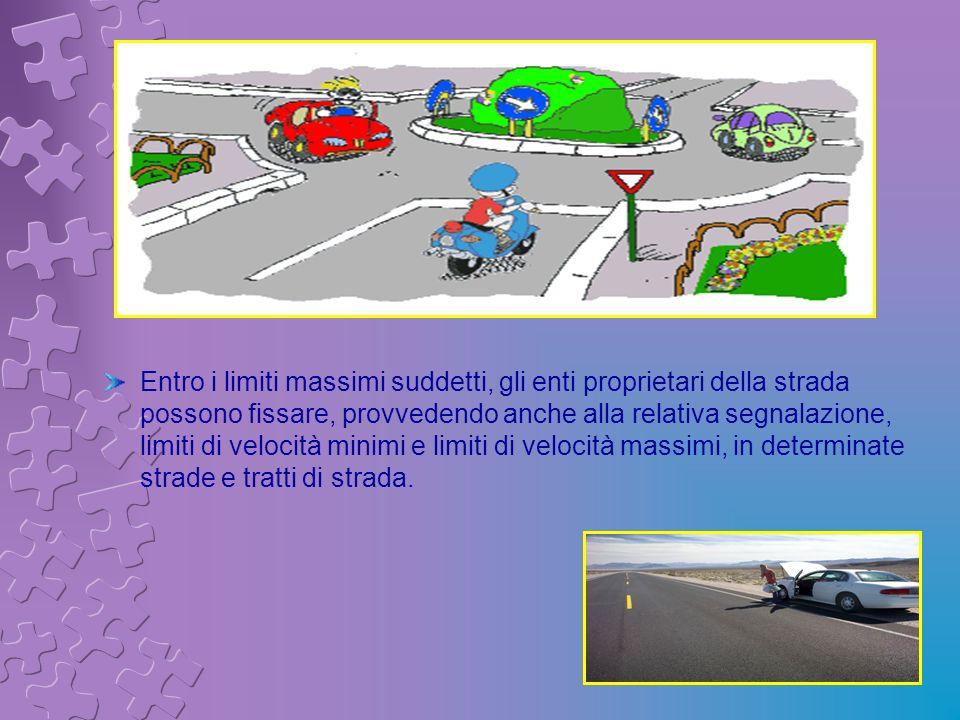 Entro i limiti massimi suddetti, gli enti proprietari della strada possono fissare, provvedendo anche alla relativa segnalazione, limiti di velocità m