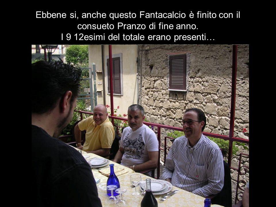 Lega Febbre da Fantacalcio Pranzodi fine anno 2007 / 2008 31/5/2008 da Tonino a Sacrofano Clikka piano per avanzare