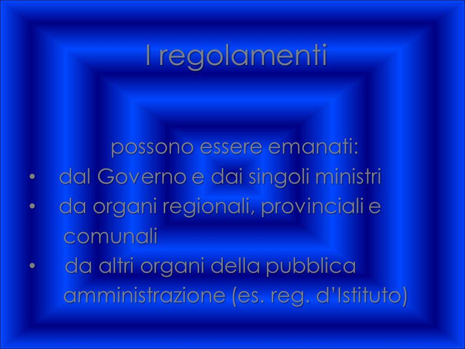 Le fonti primarie -Fonti statali: comprendono le leggi approvate dal Parlamento -Fonti regionali e provinciali: leggi regionali e provinciali valide s