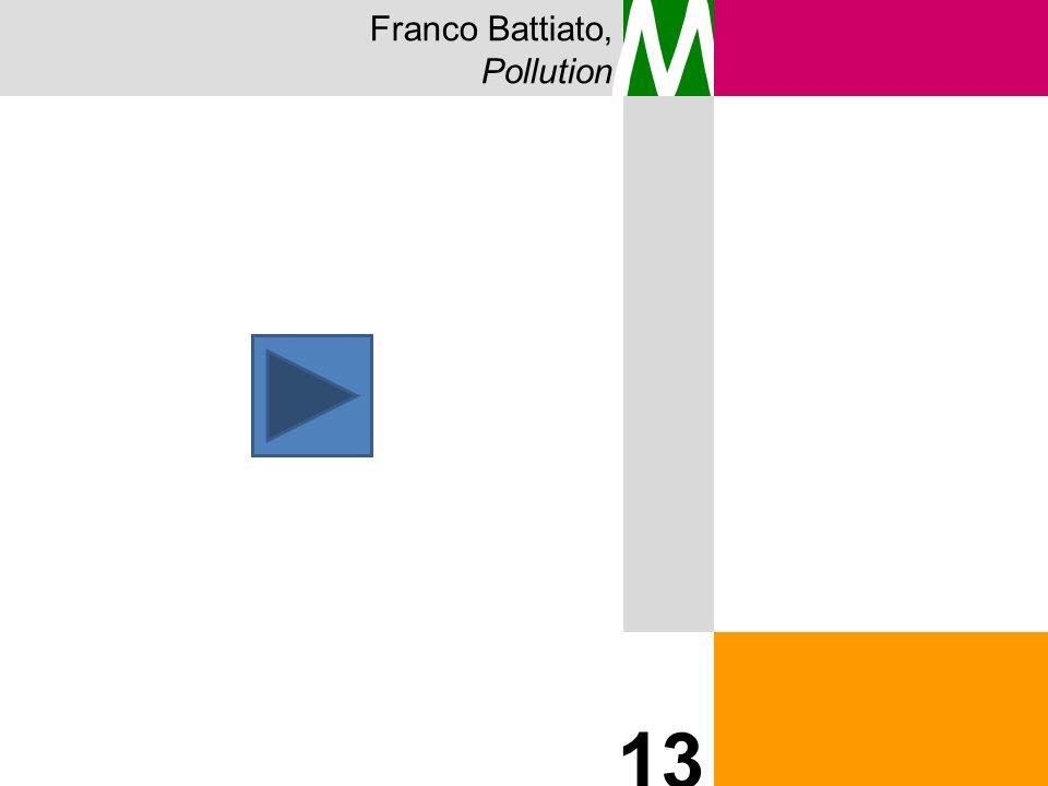 Franco Battiato, Pollution M 13