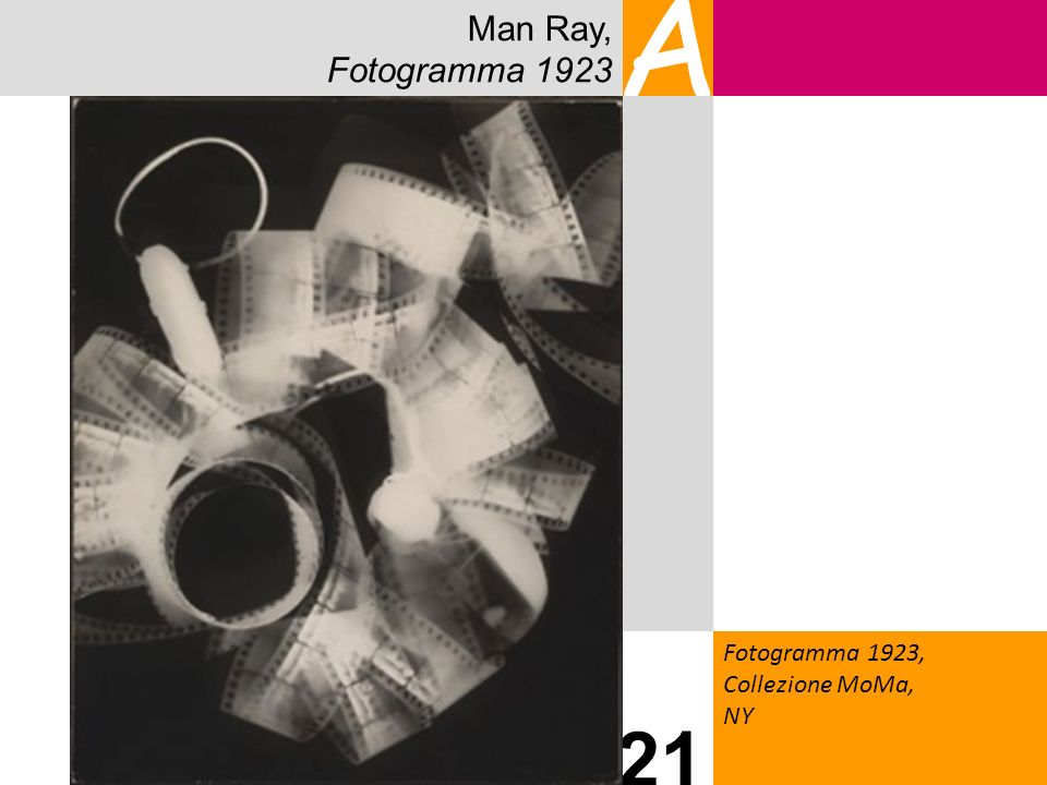 Man Ray, Fotogramma 1923 A Fotogramma 1923, Collezione MoMa, NY 21