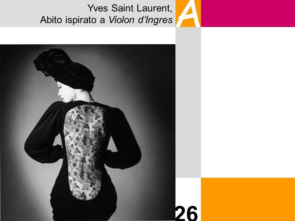 Yves Saint Laurent, Abito ispirato a Violon dIngres A 26