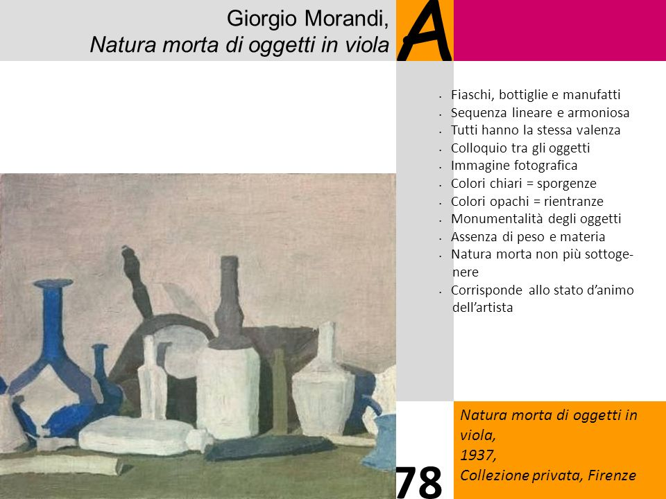 Giorgio Morandi, Natura morta di oggetti in viola A Natura morta di oggetti in viola, 1937, Collezione privata, Firenze 78 Fiaschi, bottiglie e manufa
