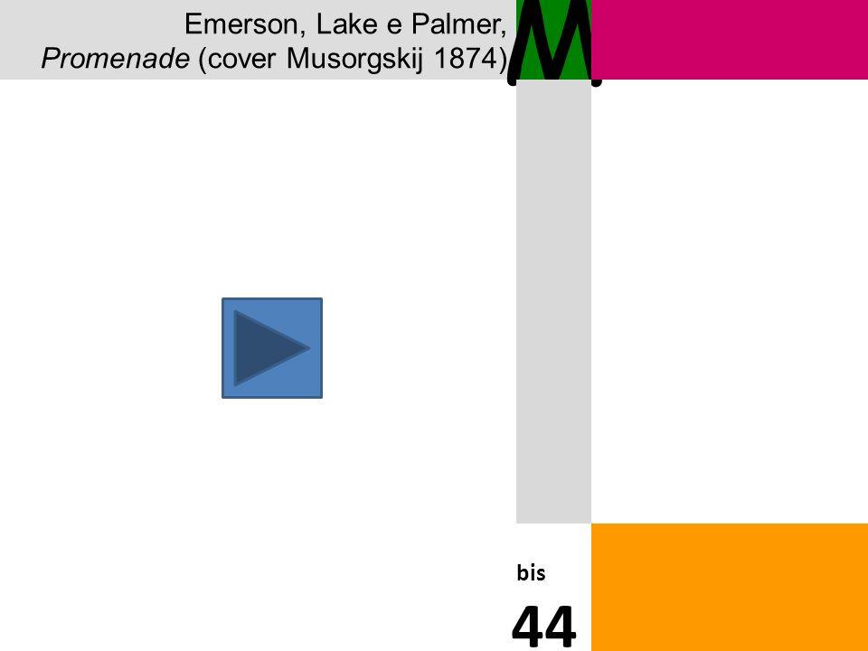 Emerson, Lake e Palmer, Promenade (cover Musorgskij 1874) M bis 44