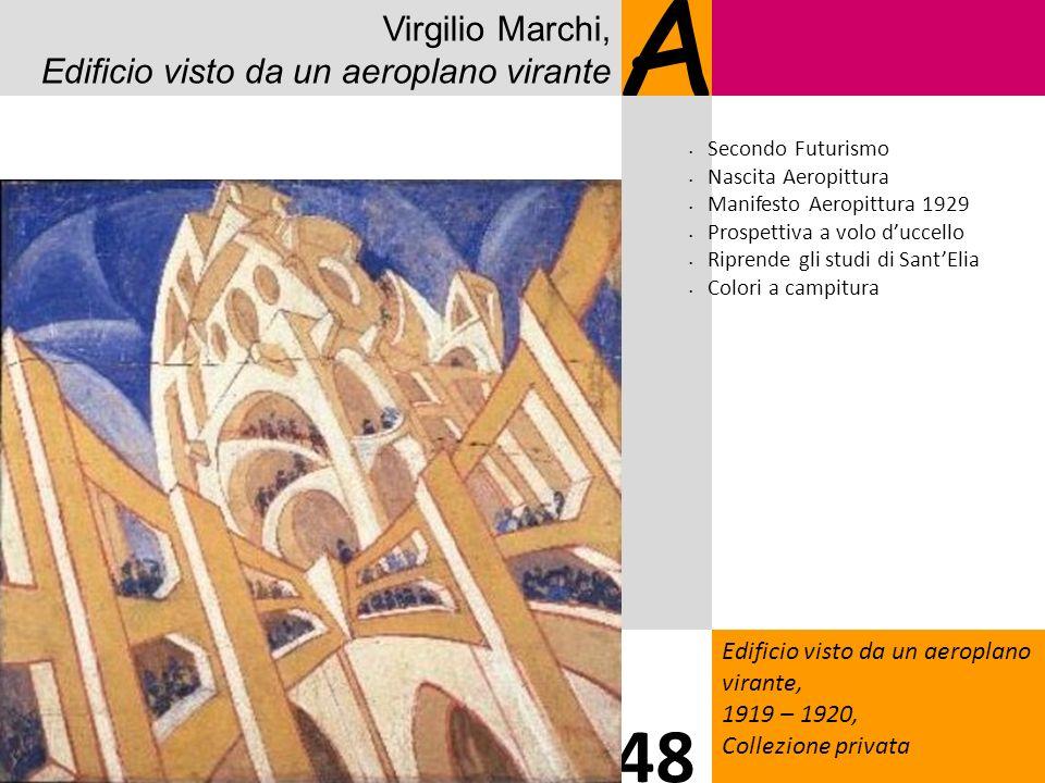 Virgilio Marchi, Edificio visto da un aeroplano virante A Edificio visto da un aeroplano virante, 1919 – 1920, Collezione privata 48 Secondo Futurismo