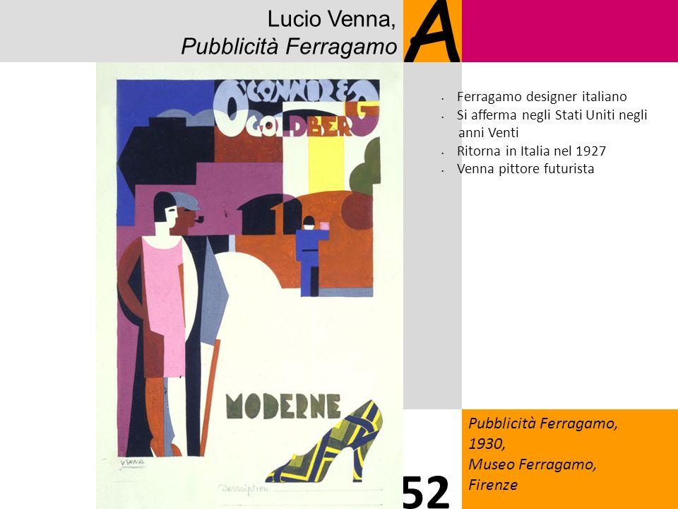Lucio Venna, Pubblicità Ferragamo A Pubblicità Ferragamo, 1930, Museo Ferragamo, Firenze 52 Ferragamo designer italiano Si afferma negli Stati Uniti n