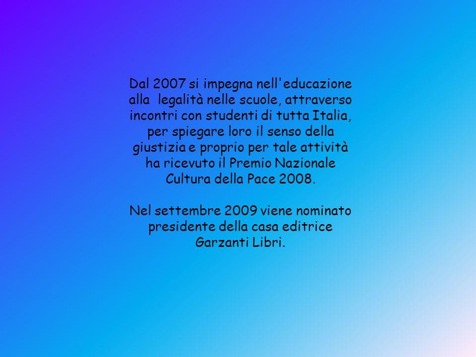 Dal 2007 si impegna nell'educazione alla legalità nelle scuole, attraverso incontri con studenti di tutta Italia, per spiegare loro il senso della giu