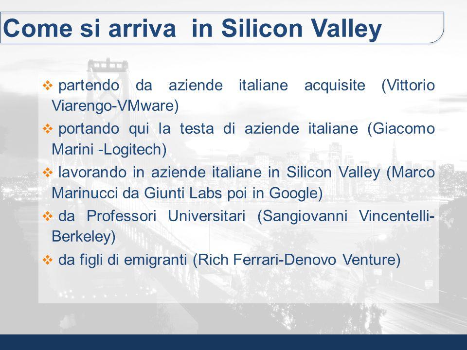 Come si arriva in Silicon Valley partendo da aziende italiane acquisite (Vittorio Viarengo-VMware) portando qui la testa di aziende italiane (Giacomo