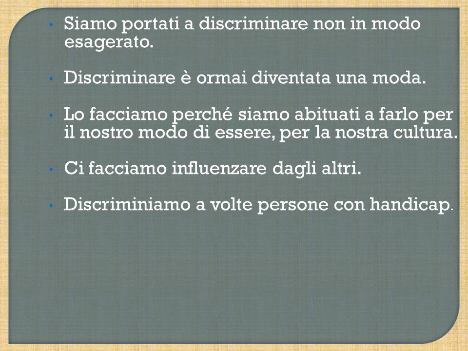 Ci sono più forme di discriminazione…