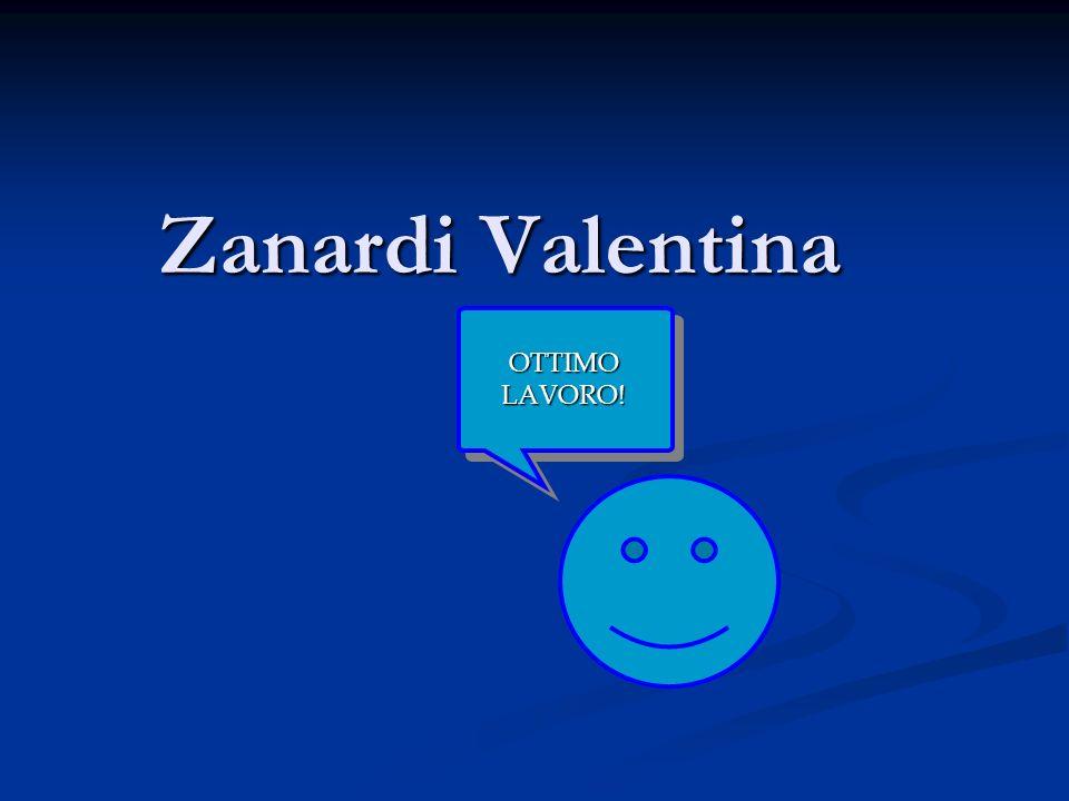 Zanardi Valentina OTTIMO LAVORO!