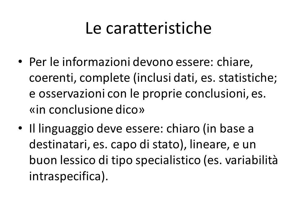 Le caratteristiche Per le informazioni devono essere: chiare, coerenti, complete (inclusi dati, es. statistiche; e osservazioni con le proprie conclus