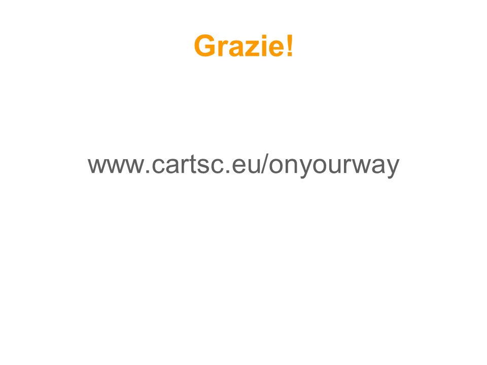 Grazie! www.cartsc.eu/onyourway