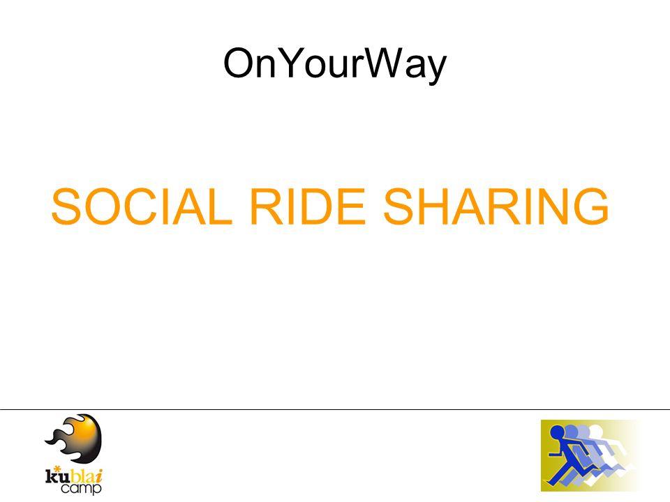 OnYourWay Ride sharing: condivisione di un viaggio o di un mezzo di trasporto.