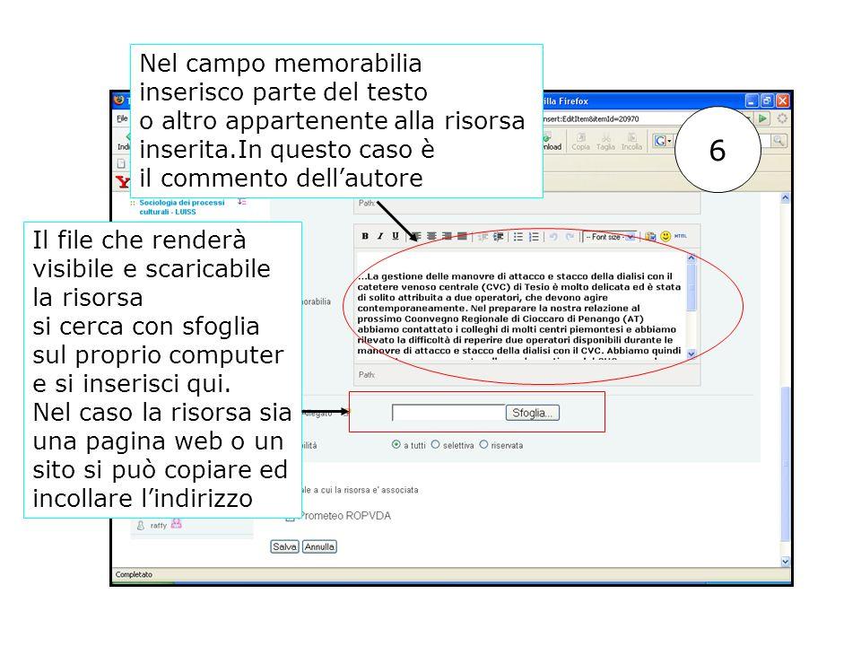 6 Nel campo memorabilia inserisco parte del testo o altro appartenente alla risorsa inserita.In questo caso è il commento dellautore Il file che rende