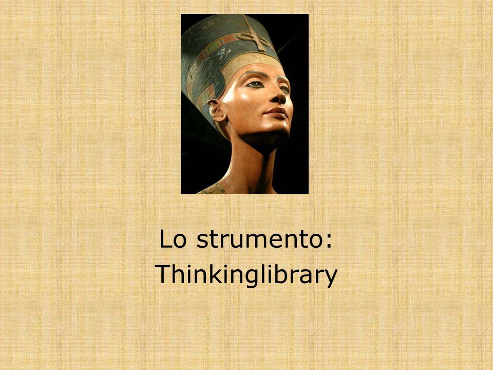 Lo strumento: Thinkinglibrary