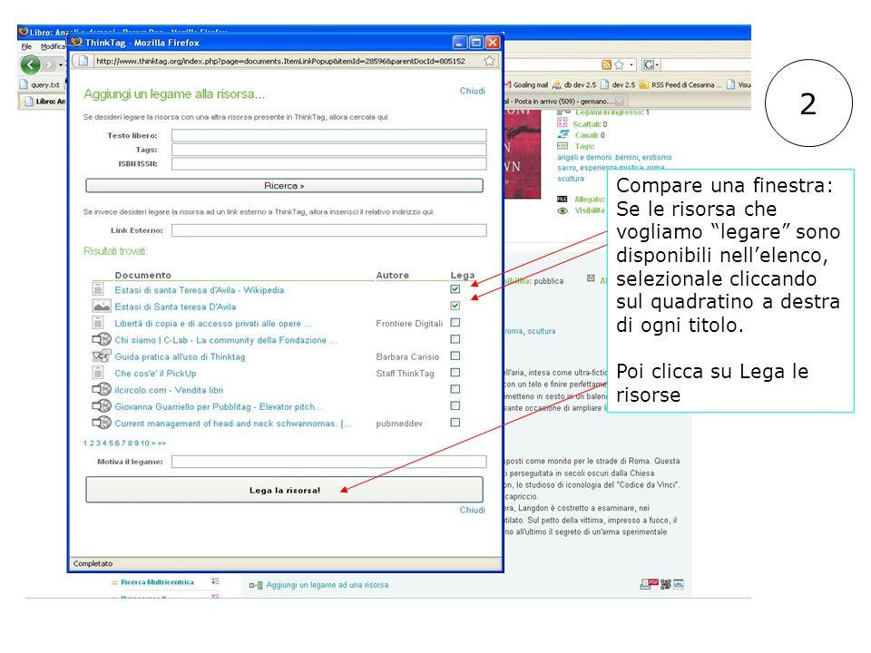 Compare una finestra: Se le risorsa che vogliamo legare sono disponibili nellelenco, selezionale cliccando sul quadratino a destra di ogni titolo.