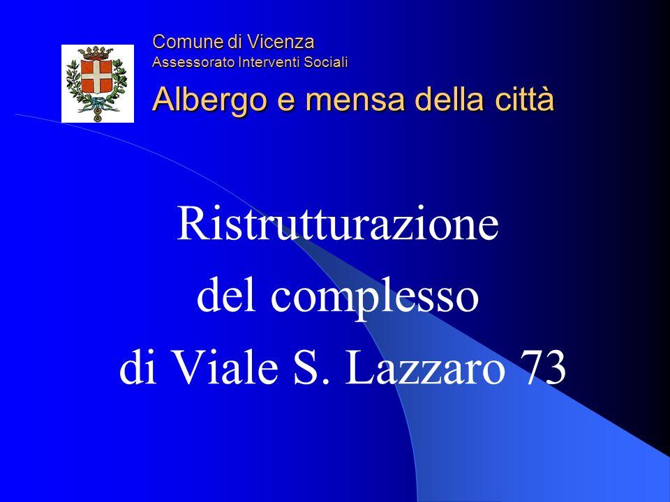 Comune di Vicenza Assessorato Interventi Sociali Albergo e mensa della città Ristrutturazione del complesso di Viale S.