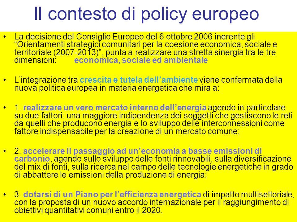 Il contesto di policy europeo La decisione del Consiglio Europeo del 6 ottobre 2006 inerente gli Orientamenti strategici comunitari per la coesione ec