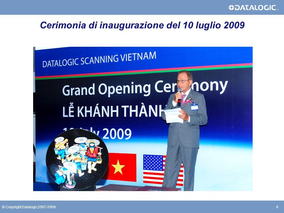 6© Copyright Datalogic 2007-2009 Cerimonia di inaugurazione del 10 luglio 2009