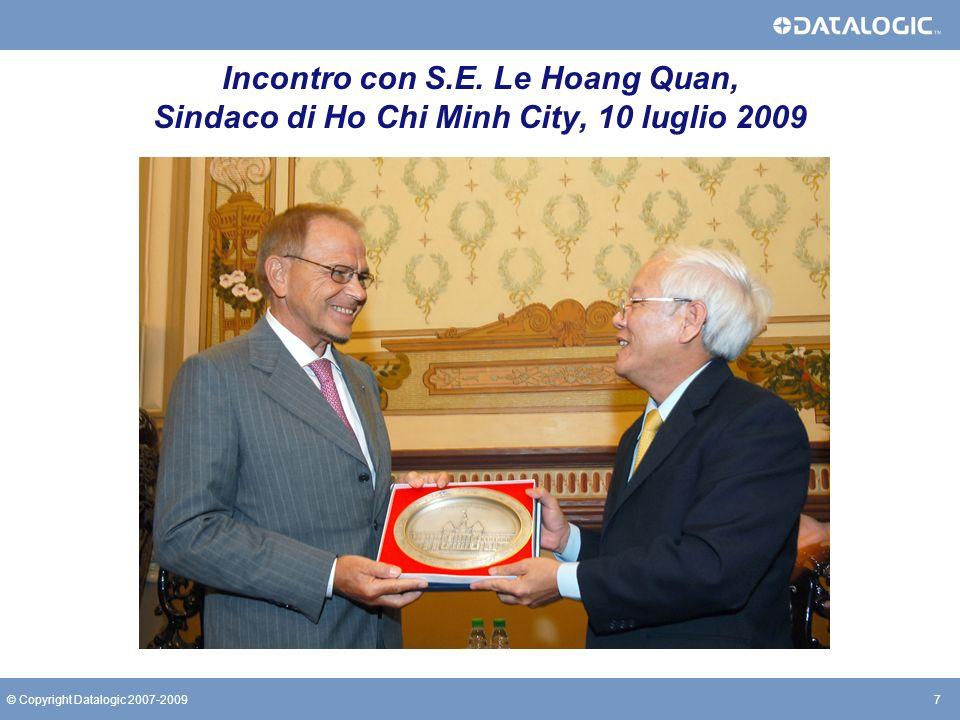 7© Copyright Datalogic 2007-2009 Incontro con S.E. Le Hoang Quan, Sindaco di Ho Chi Minh City, 10 luglio 2009