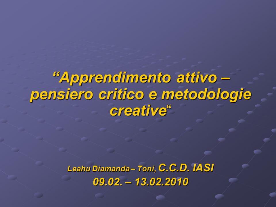 Apprendimento attivo – pensiero critico e metodologie creative Leahu Diamanda – Toni, C.C.D.