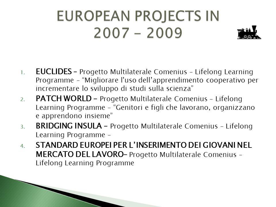 1. EUCLIDES – Progetto Multilaterale Comenius – Lifelong Learning Programme – Migliorare l'uso dellapprendimento cooperativo per incrementare lo svilu