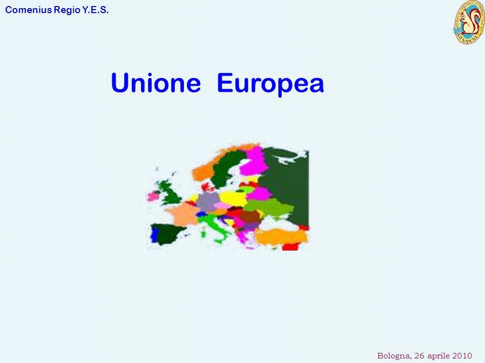 Comenius Regio Y.E.S. Bologna, 26 aprile 2010 Unione Europea