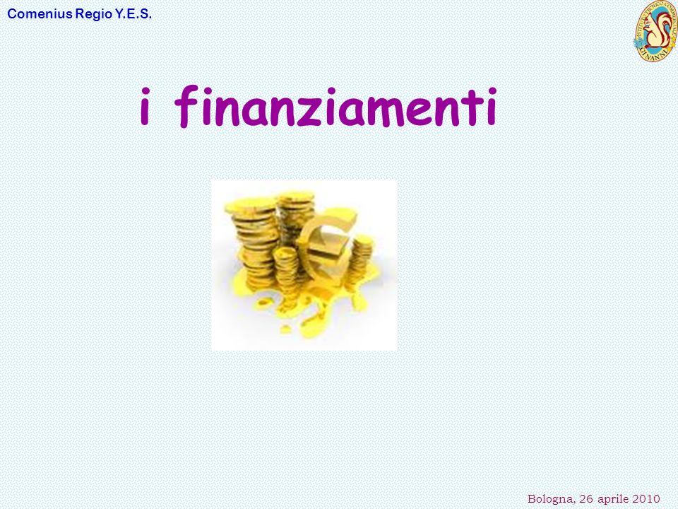 Comenius Regio Y.E.S. Bologna, 26 aprile 2010 i finanziamenti