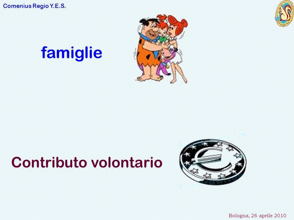 Comenius Regio Y.E.S. Bologna, 26 aprile 2010 famiglie Contributo volontario