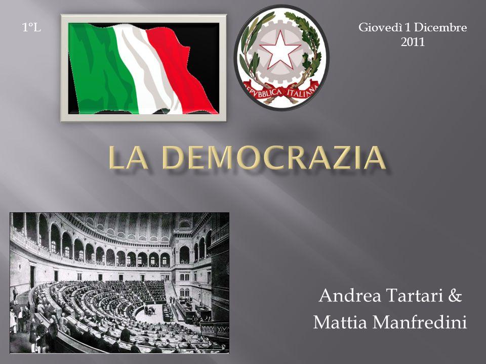Andrea Tartari & Mattia Manfredini Giovedì 1 Dicembre 2011 1°L
