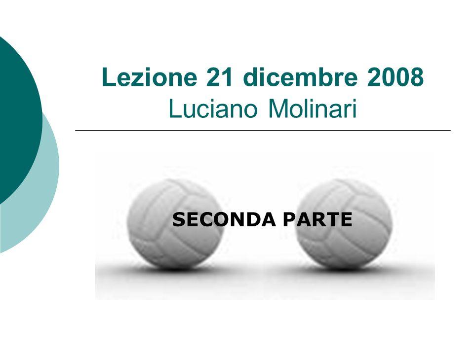 Lezione 21 dicembre 2008 Luciano Molinari SECONDA PARTE