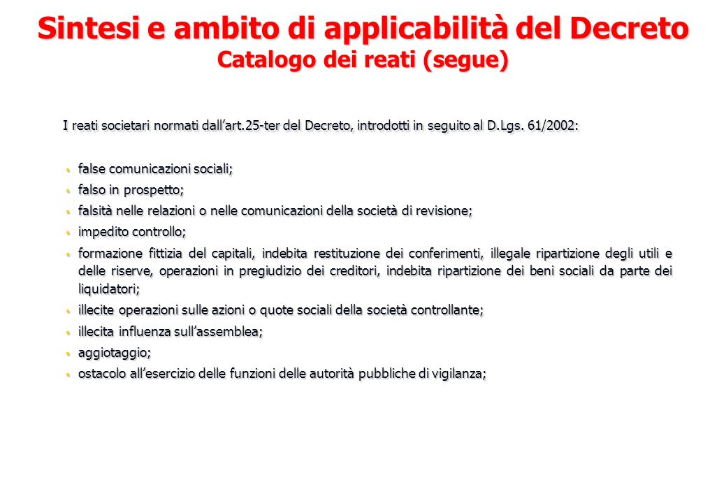 I reati societari normati dallart.25-ter del Decreto, introdotti in seguito al D.Lgs. 61/2002: I reati societari normati dallart.25-ter del Decreto, i
