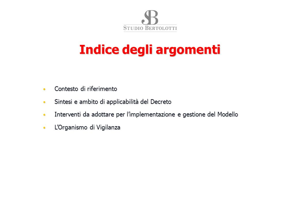 Indice degli argomenti Contesto di riferimento Contesto di riferimento Sintesi e ambito di applicabilità del Decreto Sintesi e ambito di applicabilità