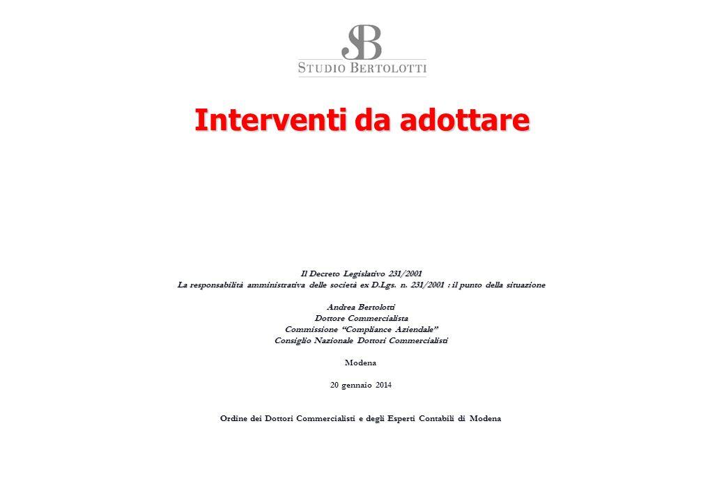 Il Decreto Legislativo 231/2001 La responsabilità amministrativa delle società ex D.Lgs. n. 231/2001 : il punto della situazione Andrea Bertolotti Dot