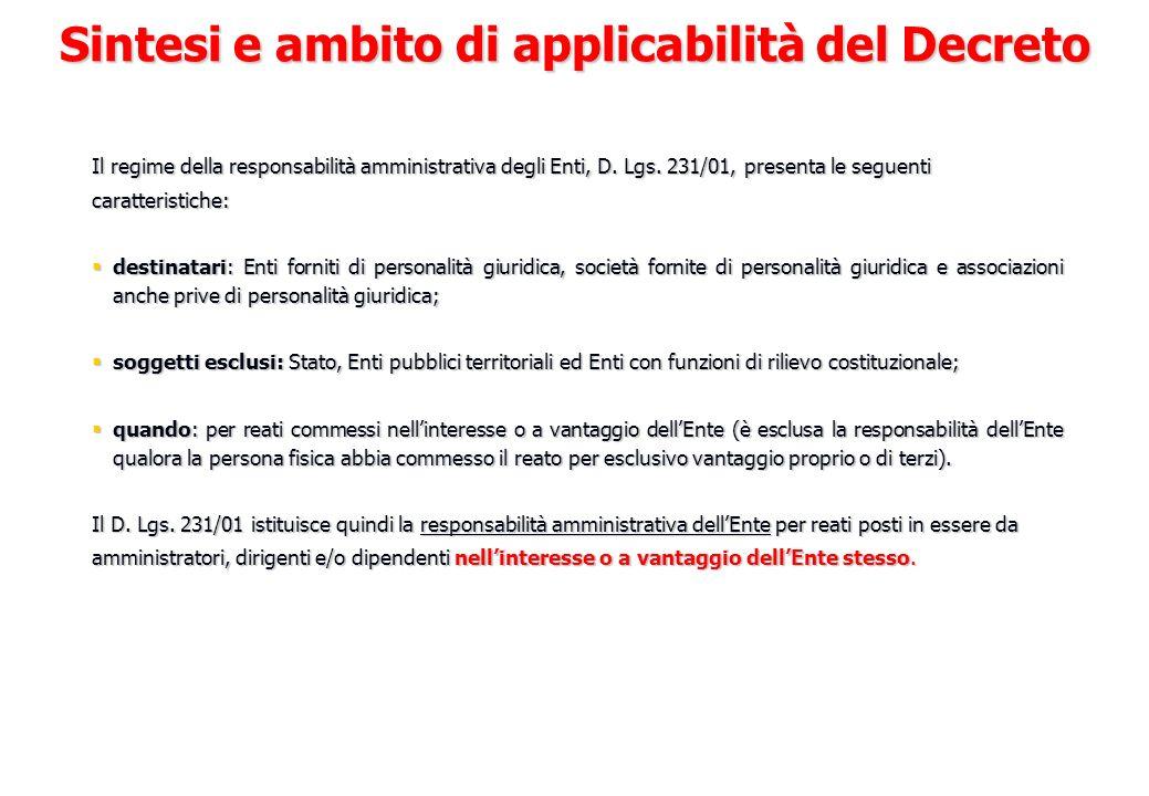 Il regime della responsabilità amministrativa degli Enti, D. Lgs. 231/01, presenta le seguenti caratteristiche: destinatari: Enti forniti di personali